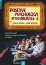 Positive Psychology at the Movies - Using Films to Build Character Strengths and Well-Being