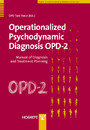 Operationalized Psychodynamic Diagnosis OPD-2 - Manual of Diagnosis and Treatment Planning