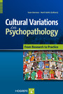 Cultural Variations in Psychopathology - From Research to Practice
